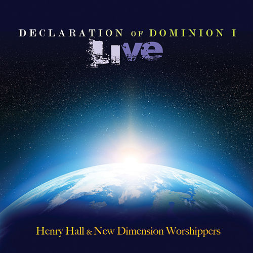 Live: Declaration of Dominion, Vol. 1 by Henry Hall