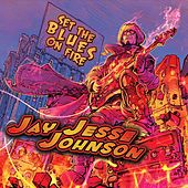 Set the Blues On Fire by Jay Jesse Johnson