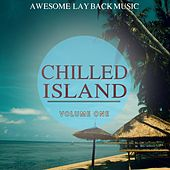 Chilled Island, Vol. 1 (Awesome Lay Back Music) by Various Artists
