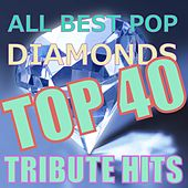 All Best Pop Diamonds Top 40 Tribute Hits by Benjamin Taylor