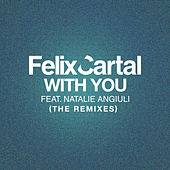 With You (The Remixes) von Felix Cartal