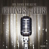 Big Band Music Vocalese: Crooners and Birds, Vol. 1 by Various Artists