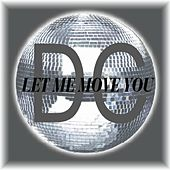 Let Me Move You by dC