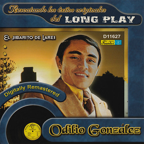 Rescatando los Éxitos Originales del Long Play by Odilio González