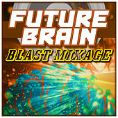 Future Brain - Blast Mixage by Various Artists