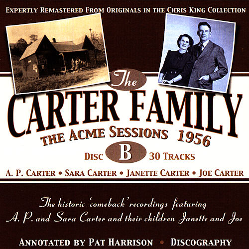 The Acme Sessions 1952/56, Disc B by The Carter Family