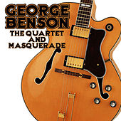 The Quartet And Masquerade by George Benson