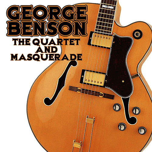 The Quartet And Masquerade von George Benson