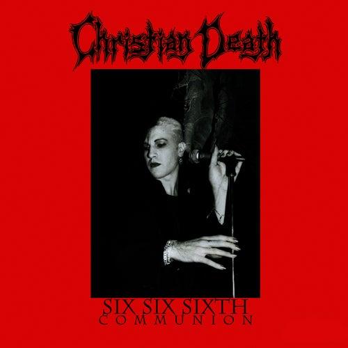 Six Six Sixth Communion by Christian Death