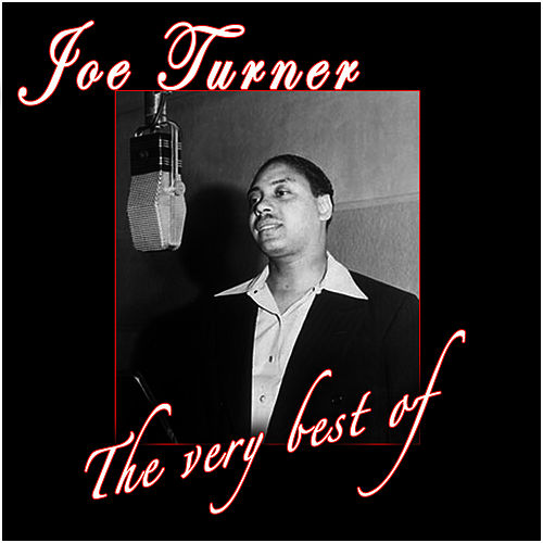 The Very Best Of by Big Joe Turner