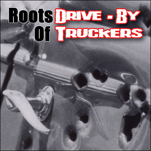 The Roots Of Drive-By Truckers by Various Artists