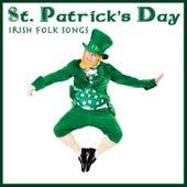 St. Patrick's Day - Irish Folk Songs by The Bono Irish Experience