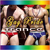 Gay Pride Trance by Various Artists