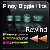 Pinoy Biggie Hits Rewind by Various Artists