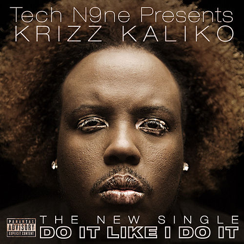 Do It Like I Do It by Krizz Kaliko
