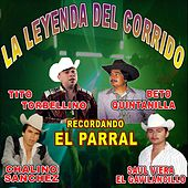 La Leyenda Del Corrido Recordando El Parral by Various Artists