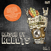 Raised By Robots, Vol. 1 by Various Artists