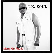 Merry Go Round by Tk Soul