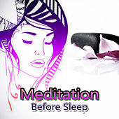 Meditation Before Sleep – Calming Music for Yoga Practice, Asian Zen Spa, Massage for Deep Sleep & Relaxation, Tantra with Nature Sounds by Various Artists