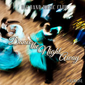 Big Band Music Club: Dance the Night Away, Vol. 5 by Various Artists