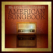 Big Band Music Songbirds: American Songbook, Vol. 1 by Various Artists