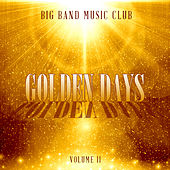 Big Band Music Club: Golden Days, Vol. 2 by Various Artists
