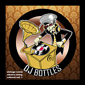 Vintage Remix and Electro Swing Cabaret, Vol.1 by DJ Bottles