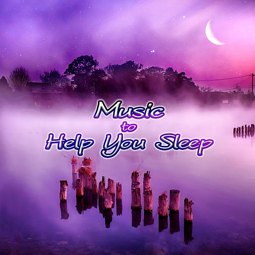 Music to Help You Sleep – Calm Down, Relax and Fall Asleep, Natures Lullabies for Deep Sleep, Natural White Noise to Meditate, Yoga Relaxation by Deep Sleep Relaxation