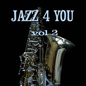 Jazz 4 You Vol.2 by Various Artists