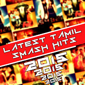 Latest Tamil Smash Hits by Various Artists