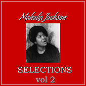 Selections Vol.2 by Mahalia Jackson