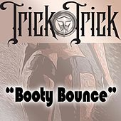 Booty Bounce by Trick Trick