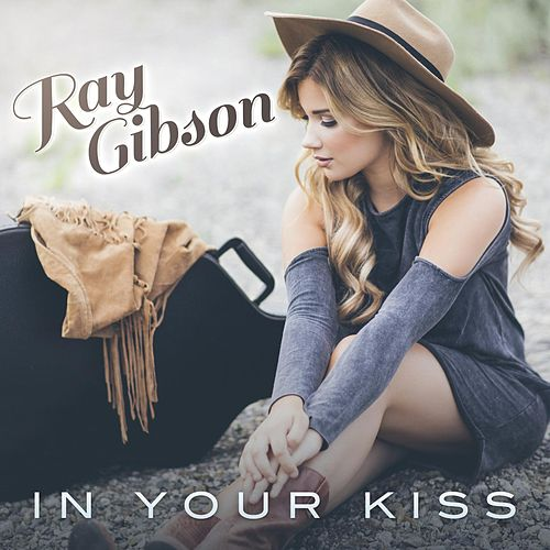 In Your Kiss by Ray Gibson