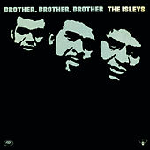 Brother, Brother, Brother by The Isley Brothers
