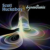 Synesthesia by Scott Huckabay