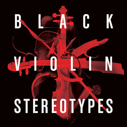 Stereotypes by Black Violin
