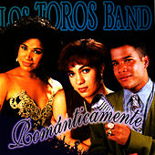 Romanticamente by Los Toros Band