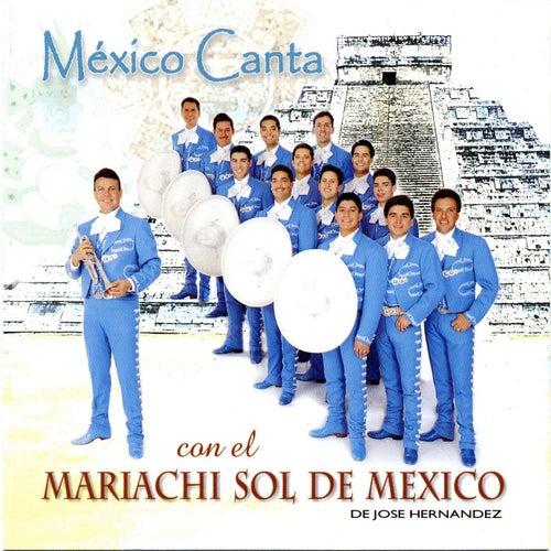 Mexico Canta con el Mariachi Sol de Mexico by Mariachi Sol De Mexico