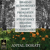 Dorati Conducts Brahms, Tchaikovsky, Mussorgsky and Others by Antal Dorati