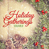 Holiday Gatherings, Vol. 8 by Various Artists