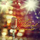 Big Band Music Singers: Great Vocal Moments, Vol. 1 by Various Artists