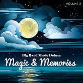 Big Band Music Deluxe: Magic & Memories, Vol. 3 by Various Artists