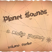 Planet Sounds: A Music Journey, Vol. 12 by Various Artists