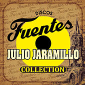 Discos Fuentes Collection by Julio Jaramillo
