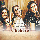 Chehere - A Modern Day Classic (Original Motion Picture Soundtrack) by Various Artists
