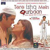 Tere Ishq Mein Qurbaan (Original Motion Picture Soundtrack) by Various Artists