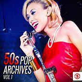 50s Pop Archives, Vol. 1 by Various Artists