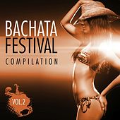 Bachata Festival Compilation, Vol. 2 - EP by Various Artists
