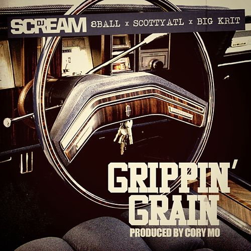 Grippin' Grain (feat. 8 Ball, Scotty ATL & Big K.R.I.T.) - Single by DJ Scream