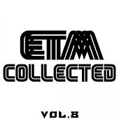 ETM Collected, Vol. 8 - EP by Various Artists